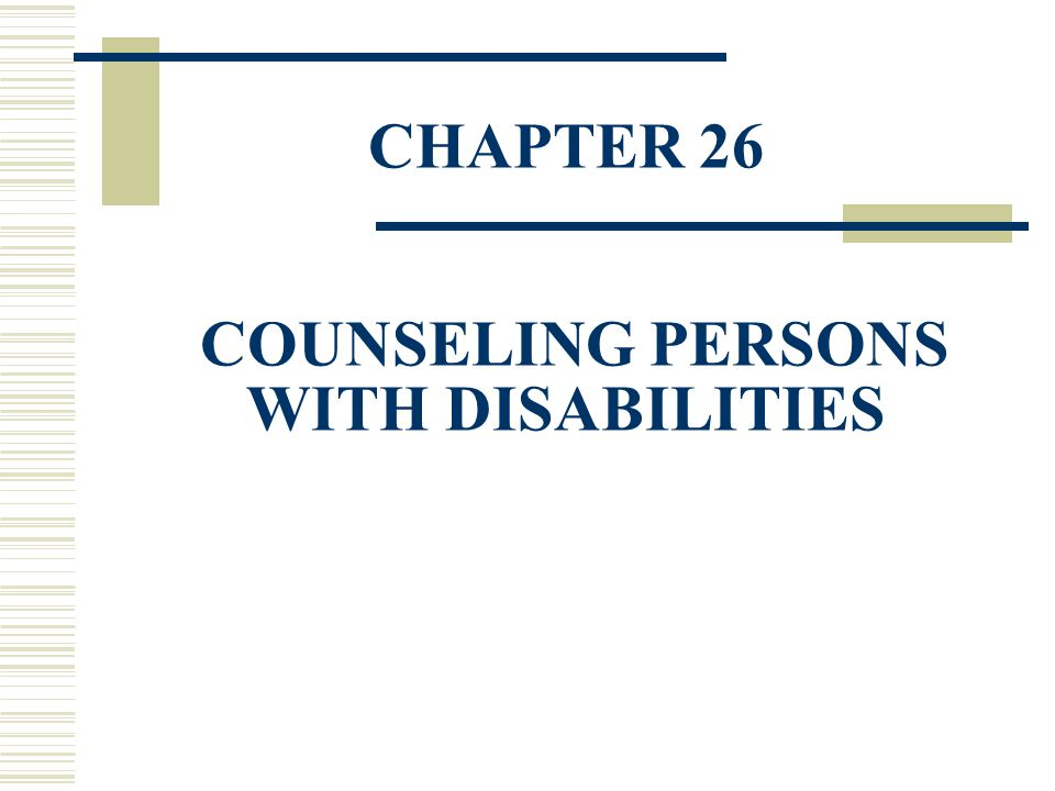 CHAPTER 26 COUNSELING PERSONS WITH DISABILITIES