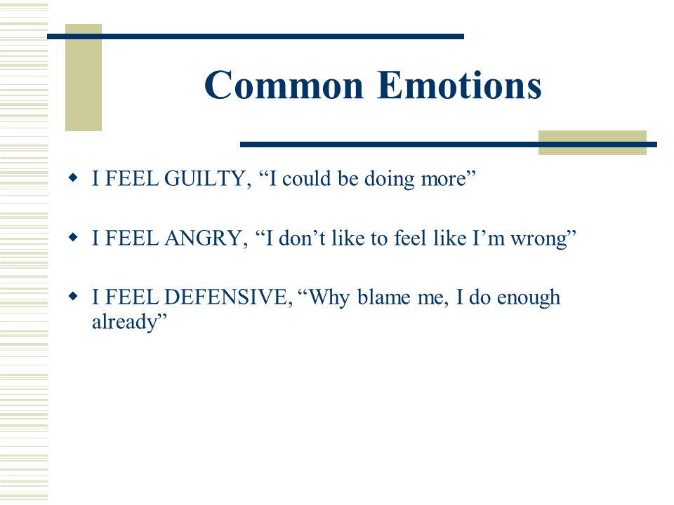 Common Emotions I FEEL GUILTY, I could be doing more
