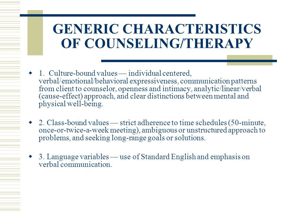GENERIC CHARACTERISTICS OF COUNSELING/THERAPY