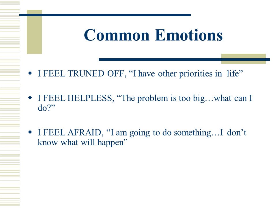 Common Emotions I FEEL TRUNED OFF, I have other priorities in life