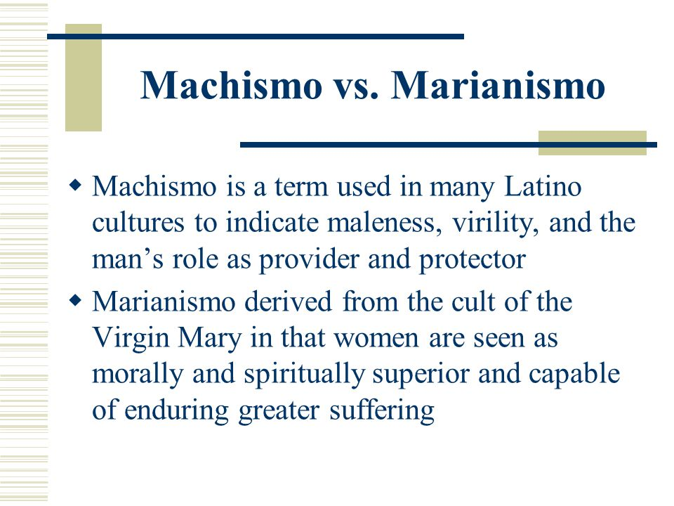 Machismo vs. Marianismo