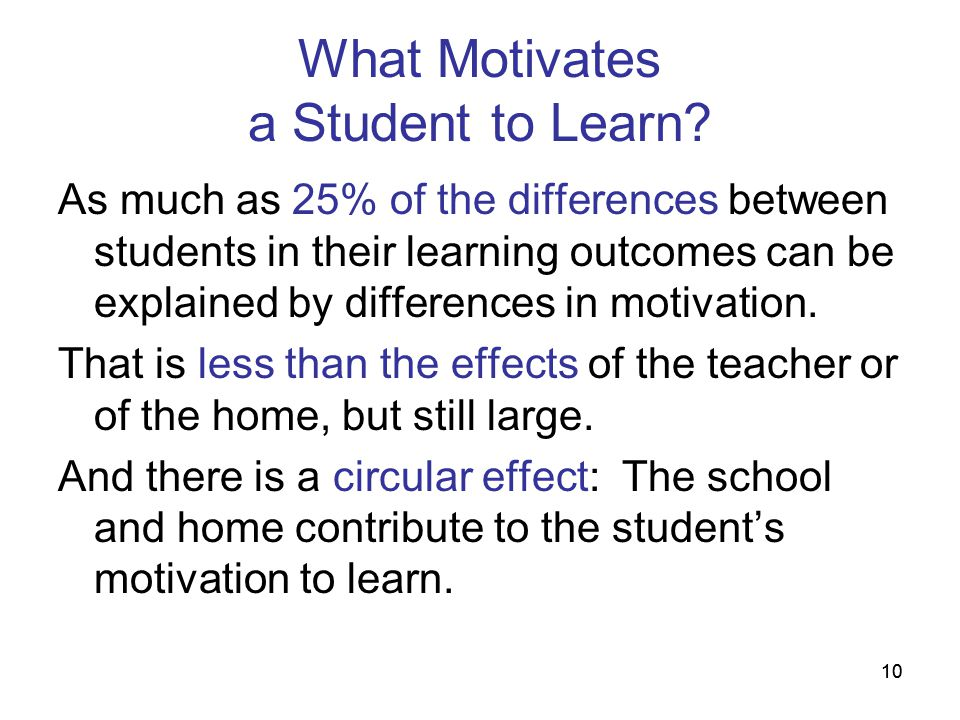 What Motivates a Student to Learn