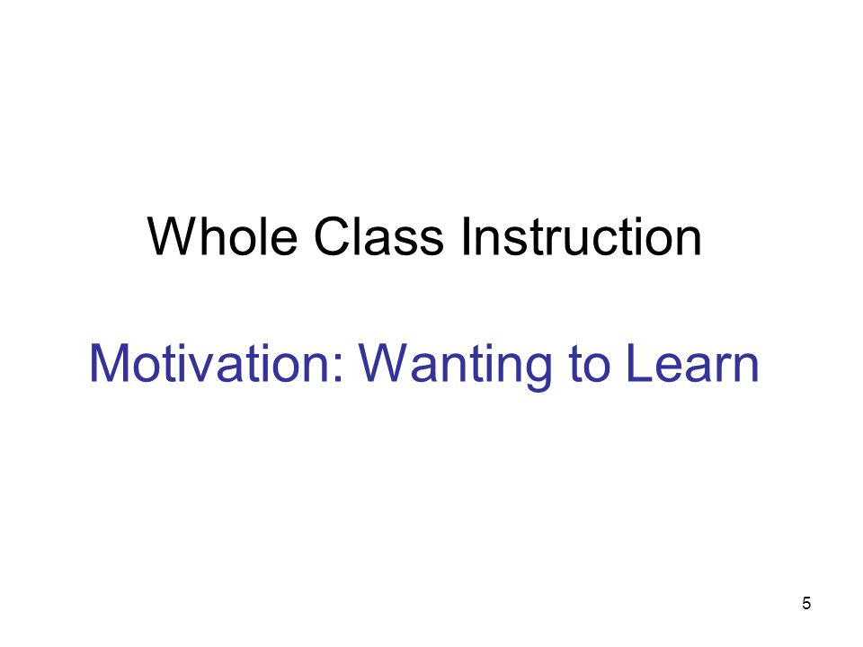 Whole Class Instruction Motivation: Wanting to Learn