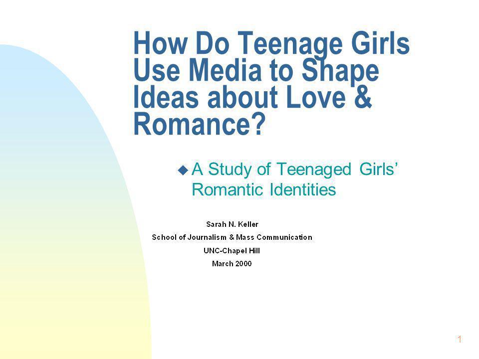 How Do Teenage Girls Use Media to Shape Ideas about Love & Romance