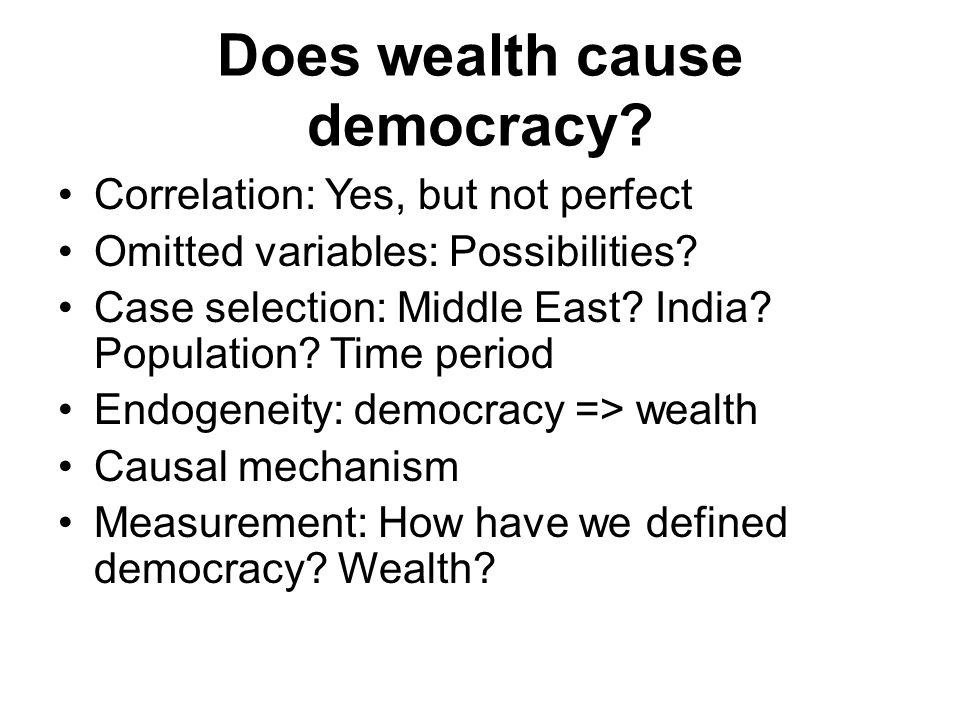 Does wealth cause democracy
