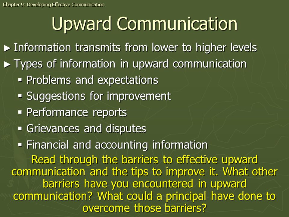Upward Communication Information transmits from lower to higher levels