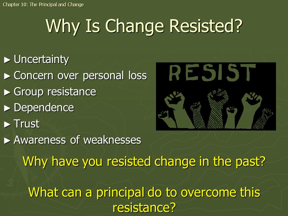 Why Is Change Resisted Why have you resisted change in the past