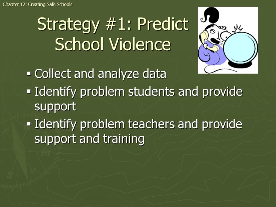 Strategy #1: Predict School Violence