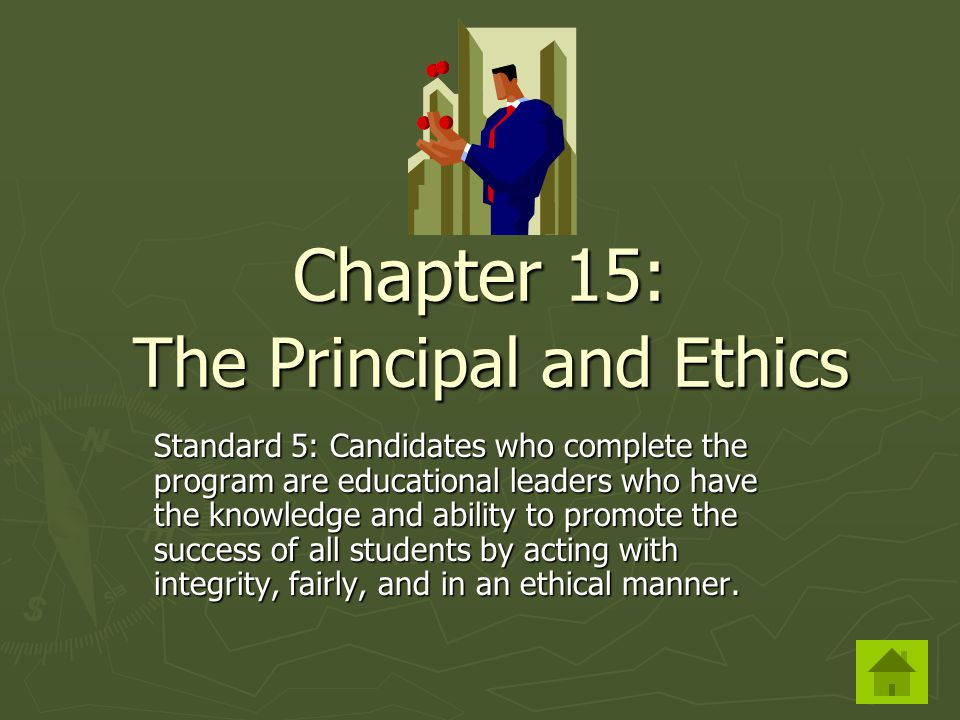Chapter 15: The Principal and Ethics