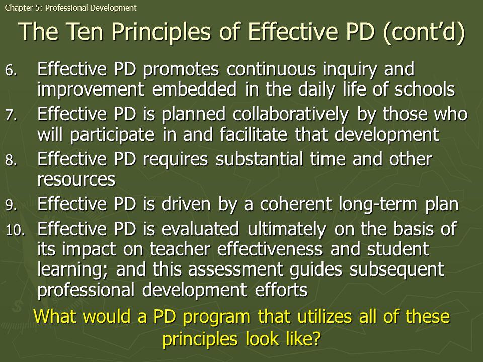 The Ten Principles of Effective PD (cont'd)