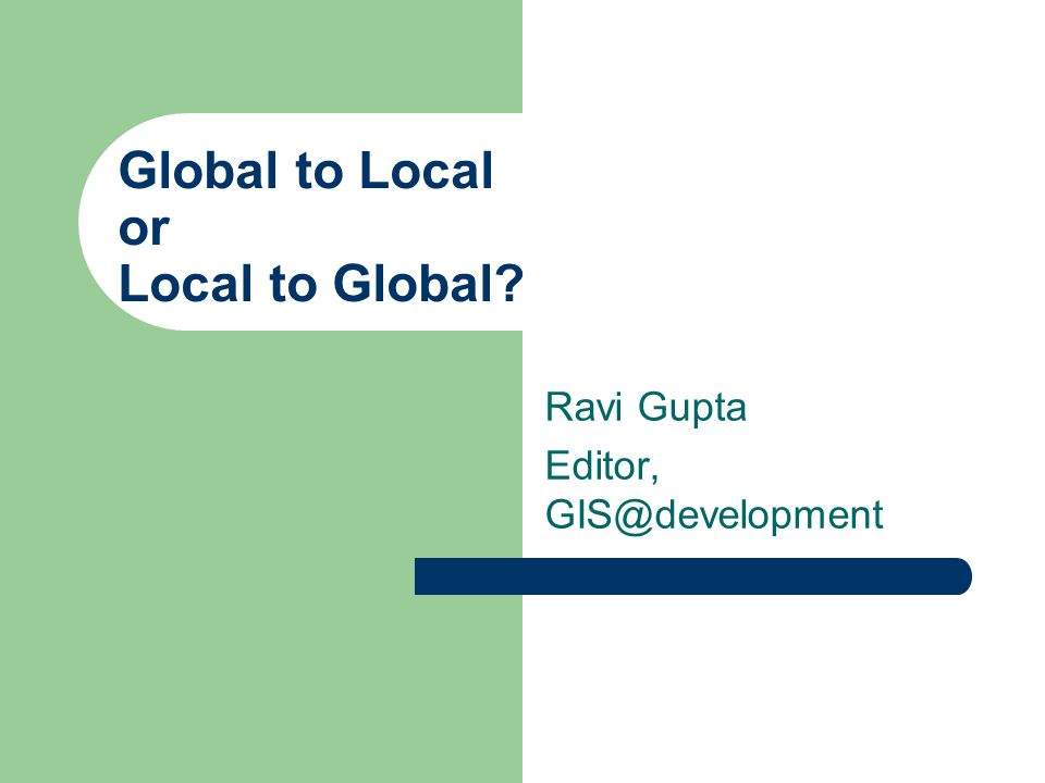 Global to Local or Local to Global