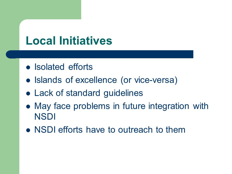 Local Initiatives Isolated efforts