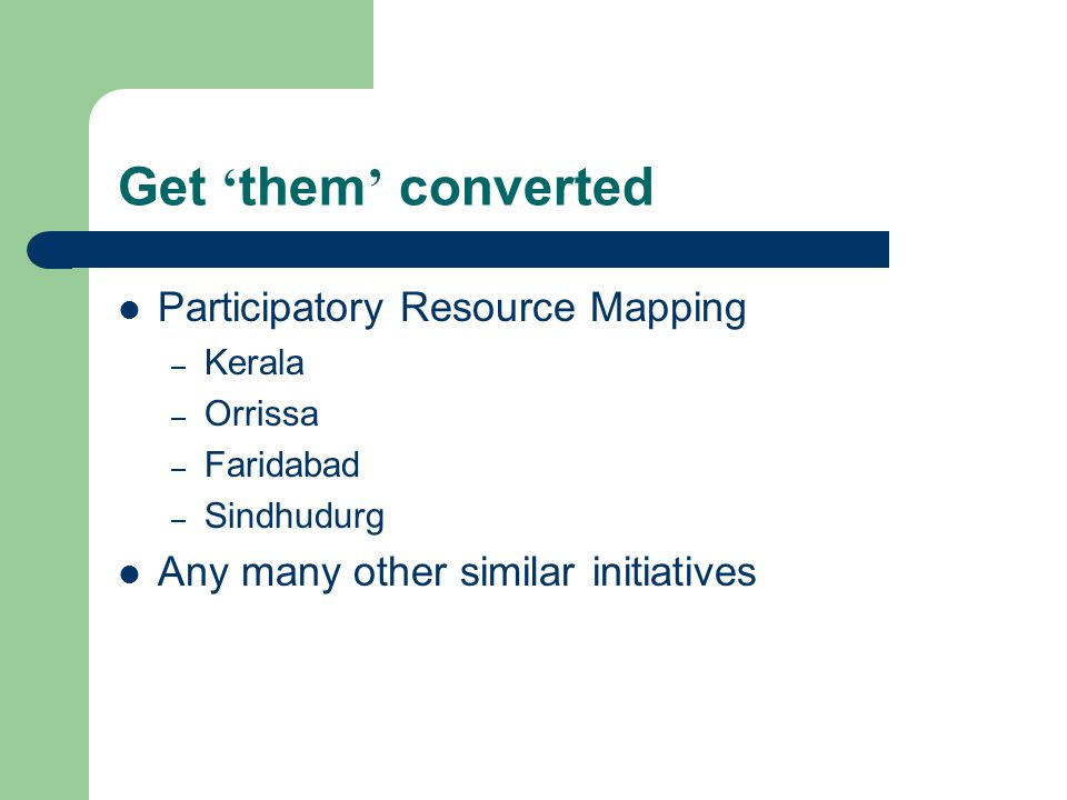 Get 'them' converted Participatory Resource Mapping