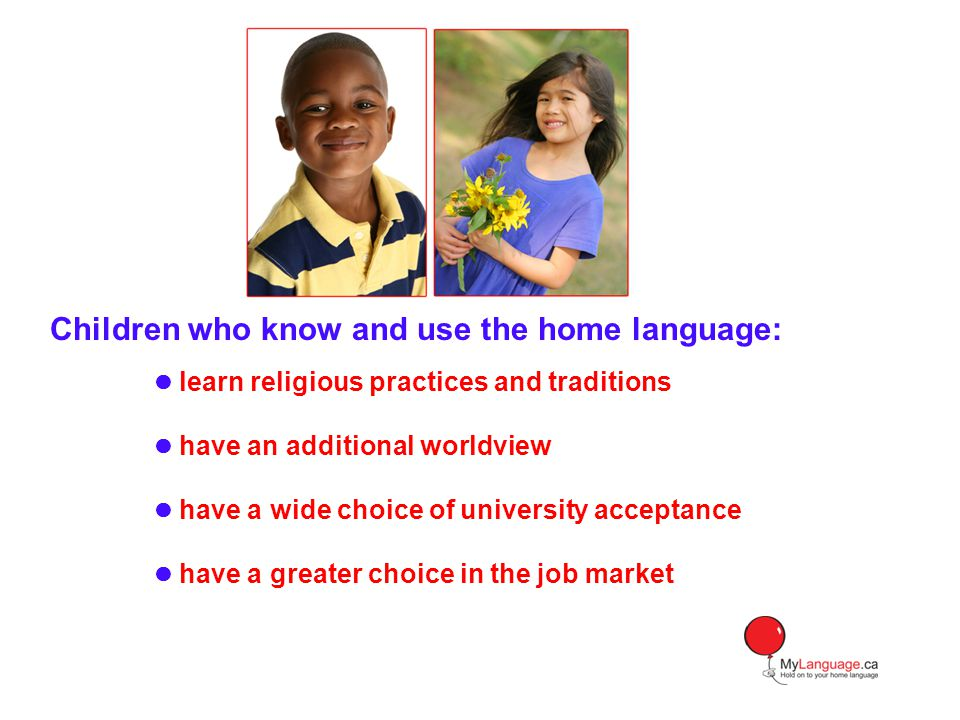 Children who know and use the home language: