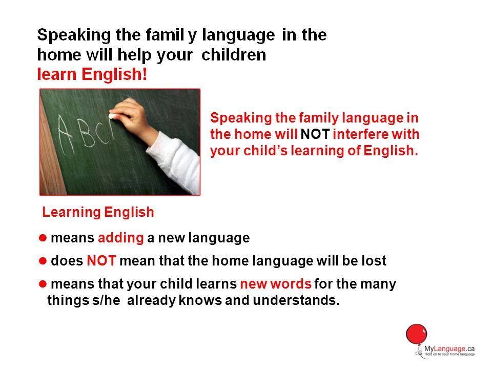 Speaking the family language in the home will NOT interfere with