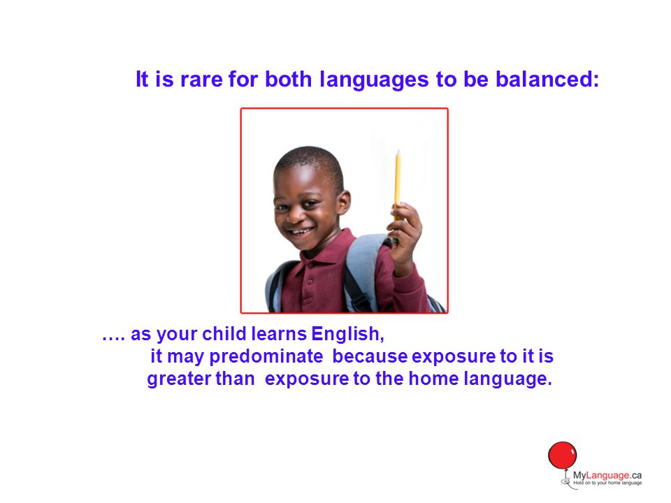 It is rare for both languages to be balanced: