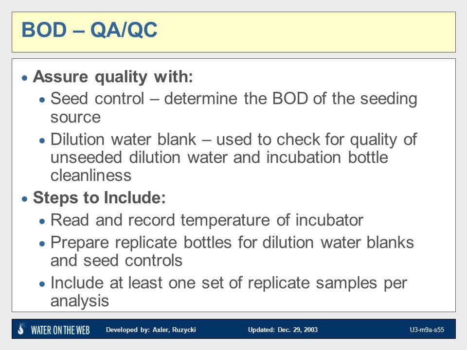 BOD – QA/QC Assure quality with: