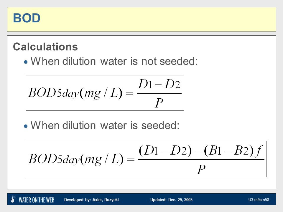 BOD Calculations When dilution water is not seeded: