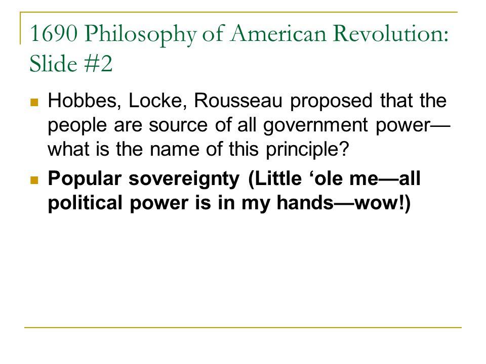 1690 Philosophy of American Revolution: Slide #2