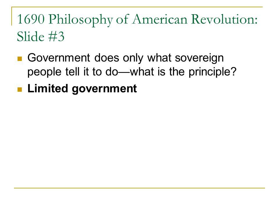 1690 Philosophy of American Revolution: Slide #3