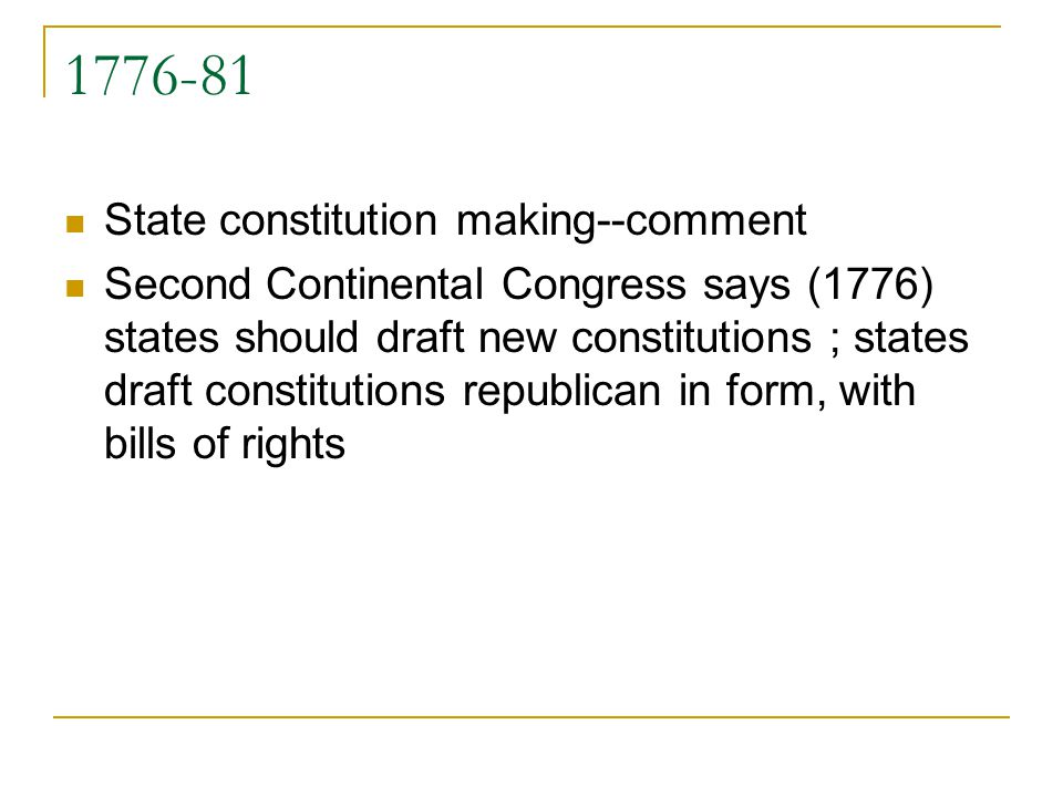 1776-81 State constitution making--comment