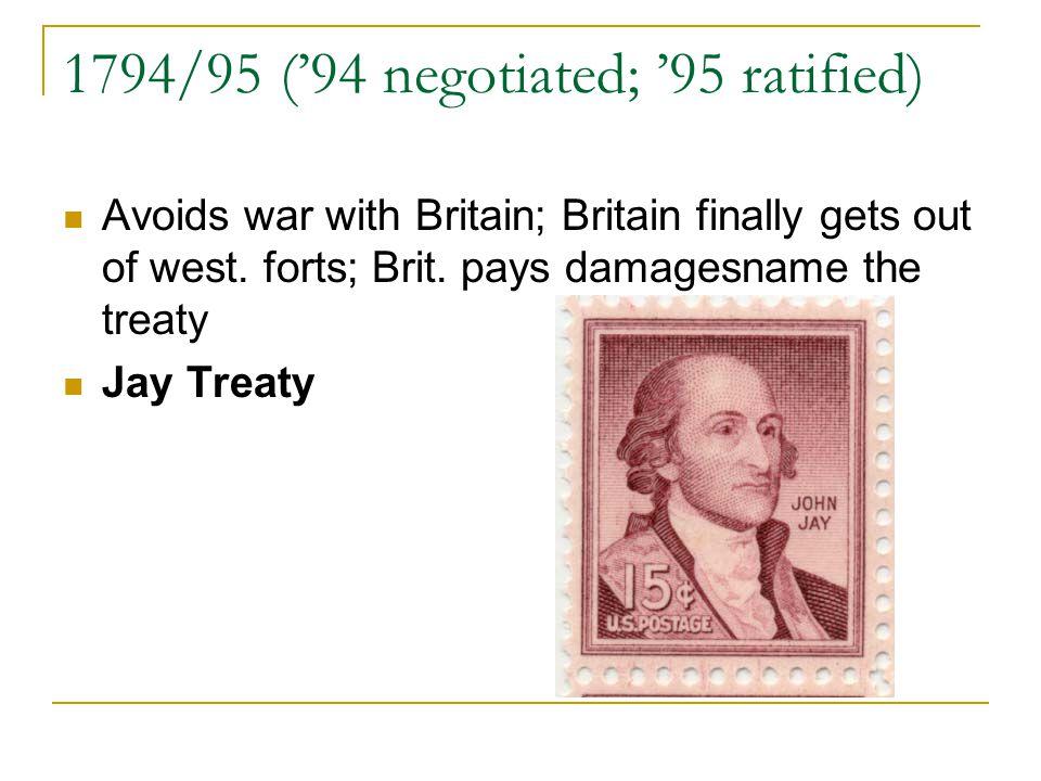 1794/95 ('94 negotiated; '95 ratified)