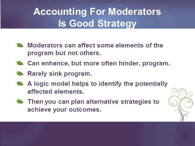 Accounting For Moderators Is Good Strategy