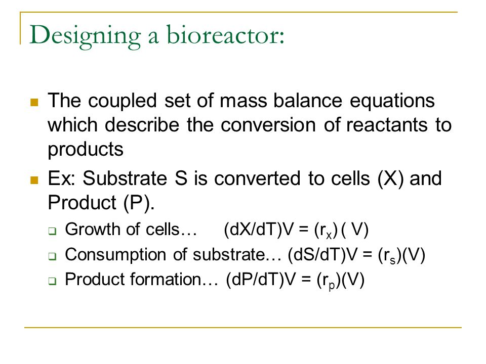 Designing a bioreactor: