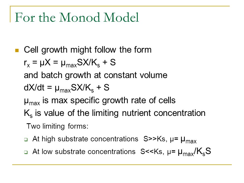 For the Monod Model Cell growth might follow the form