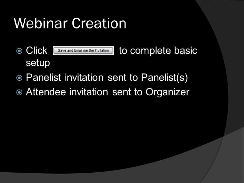 Webinar Creation Click to complete basic setup