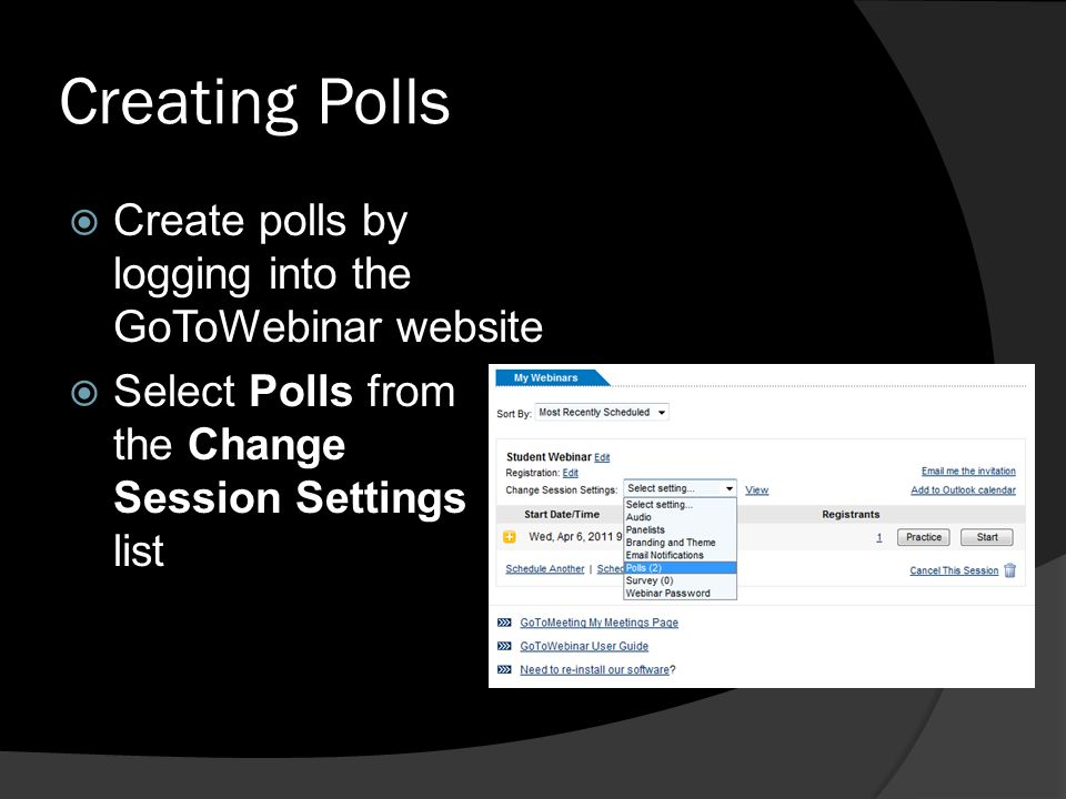 Creating Polls Create polls by logging into the GoToWebinar website