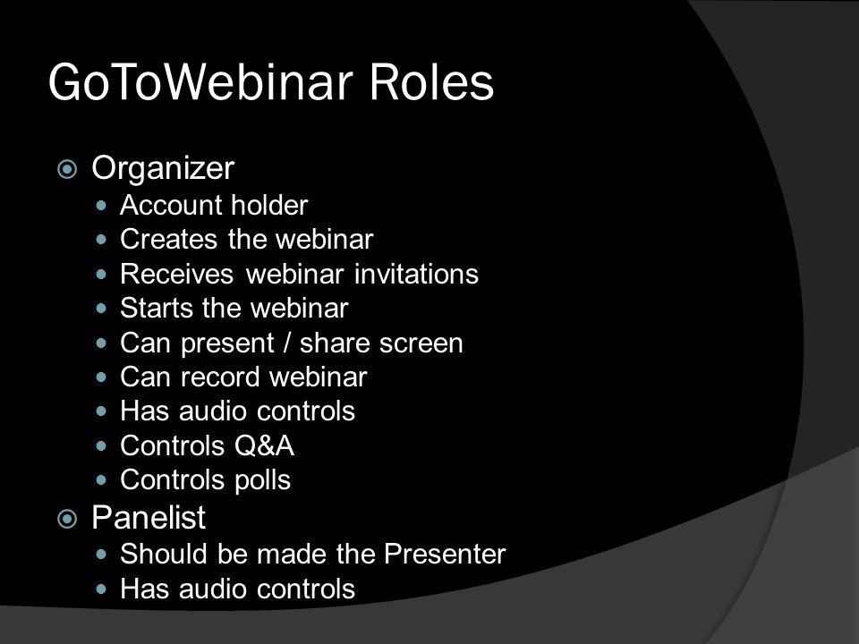 GoToWebinar Roles Organizer Panelist Account holder