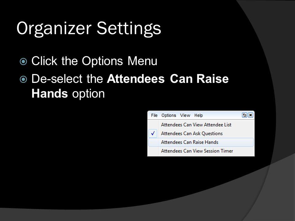 Organizer Settings Click the Options Menu