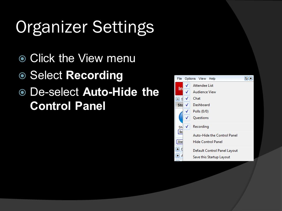 Organizer Settings Click the View menu Select Recording