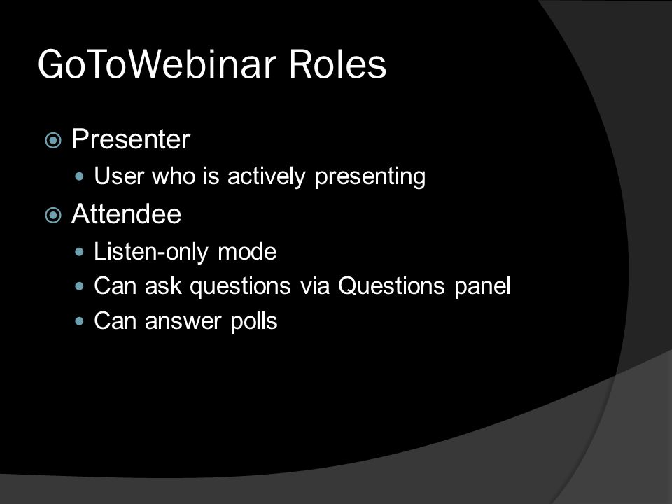 GoToWebinar Roles Presenter Attendee User who is actively presenting