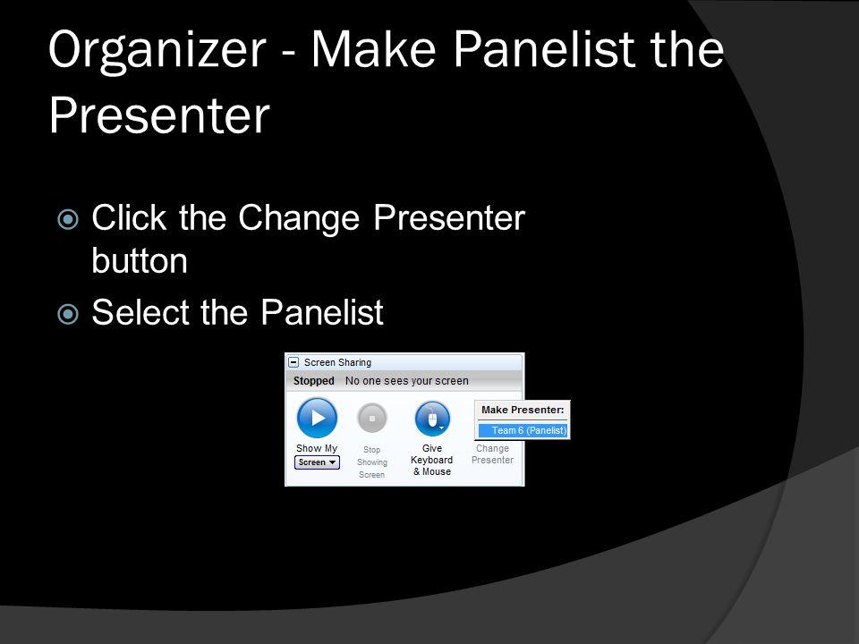 Organizer - Make Panelist the Presenter