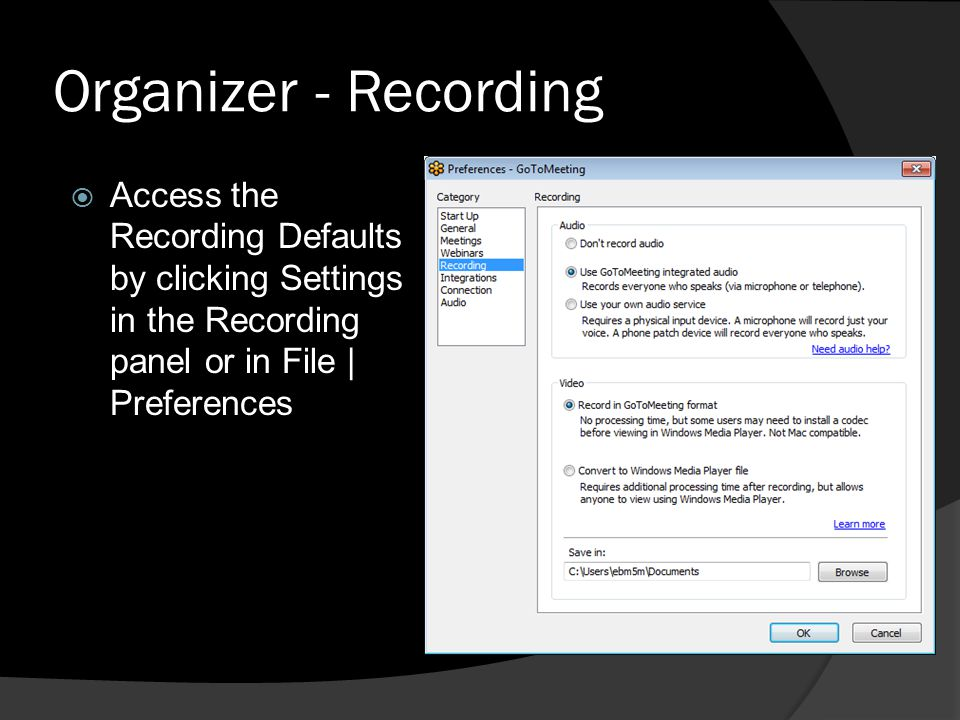 Organizer - Recording Access the Recording Defaults by clicking Settings in the Recording panel or in File | Preferences.