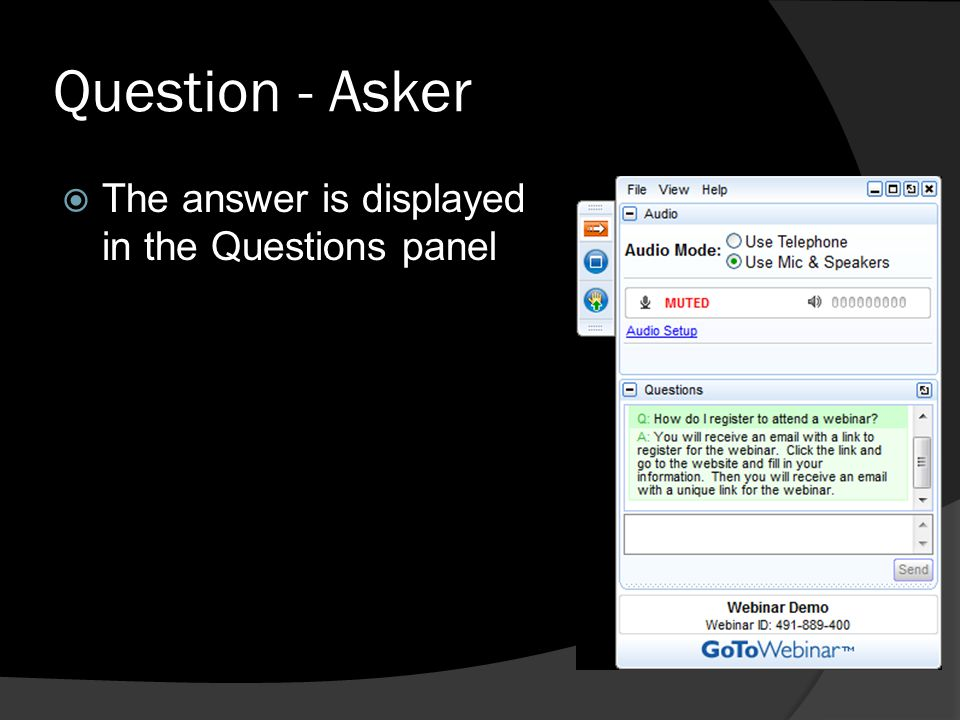 Question - Asker The answer is displayed in the Questions panel
