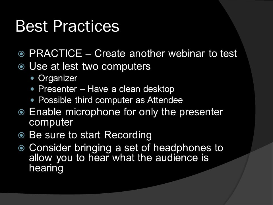 Best Practices PRACTICE – Create another webinar to test