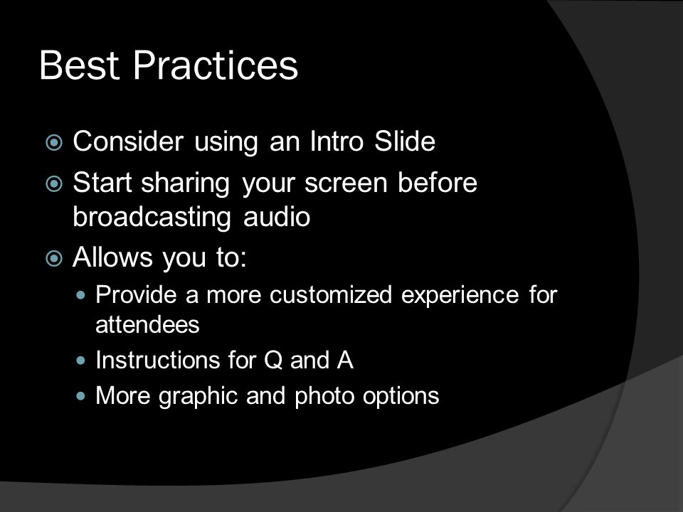 Best Practices Consider using an Intro Slide