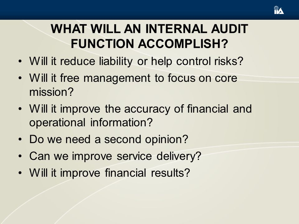 What will an Internal Audit Function accomplish