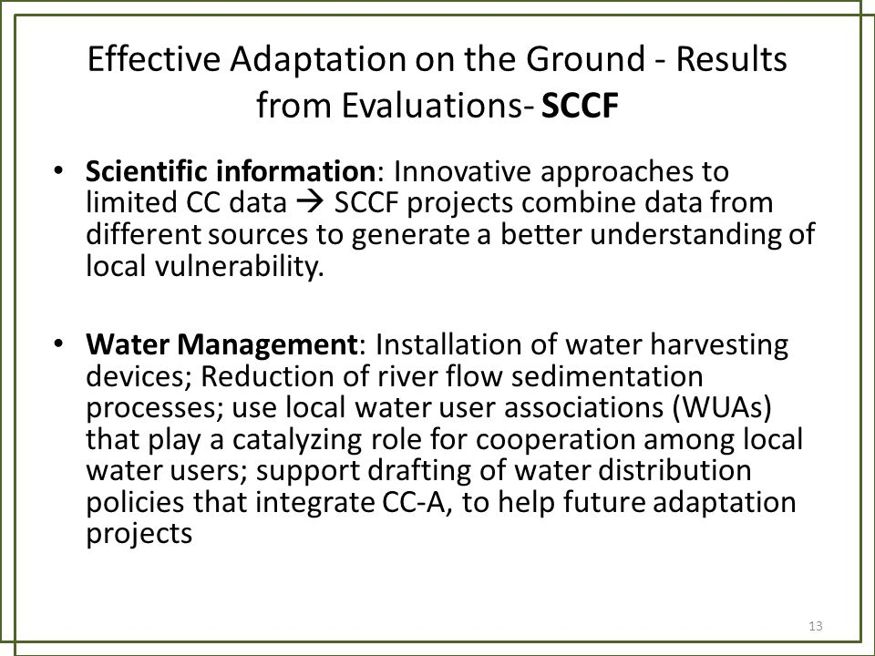 Effective Adaptation on the Ground - Results from Evaluations- SCCF