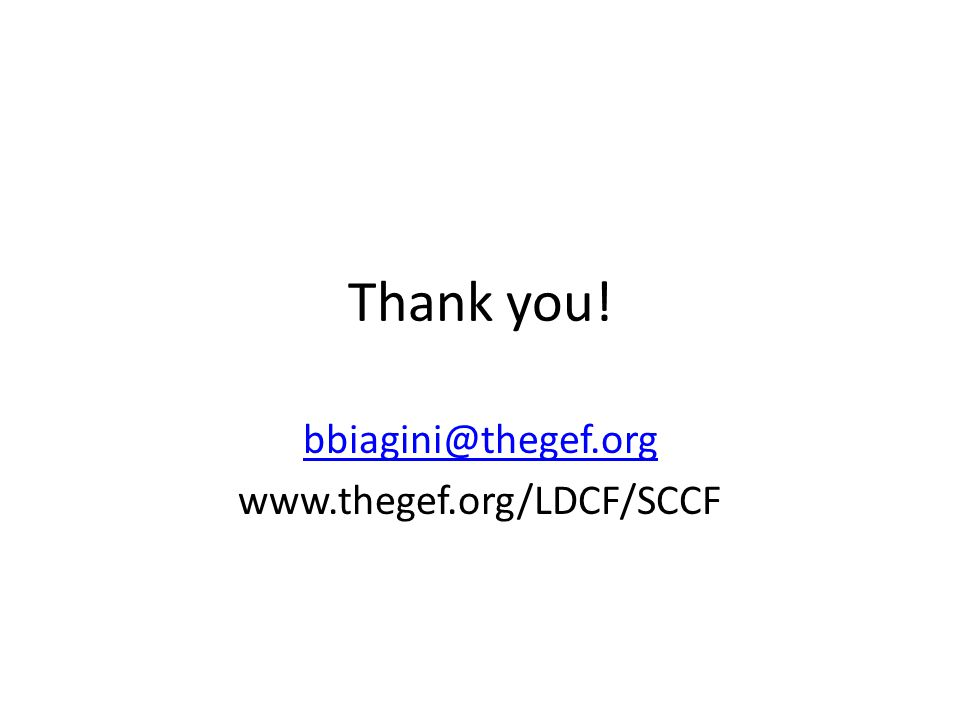 bbiagini@thegef.org www.thegef.org/LDCF/SCCF