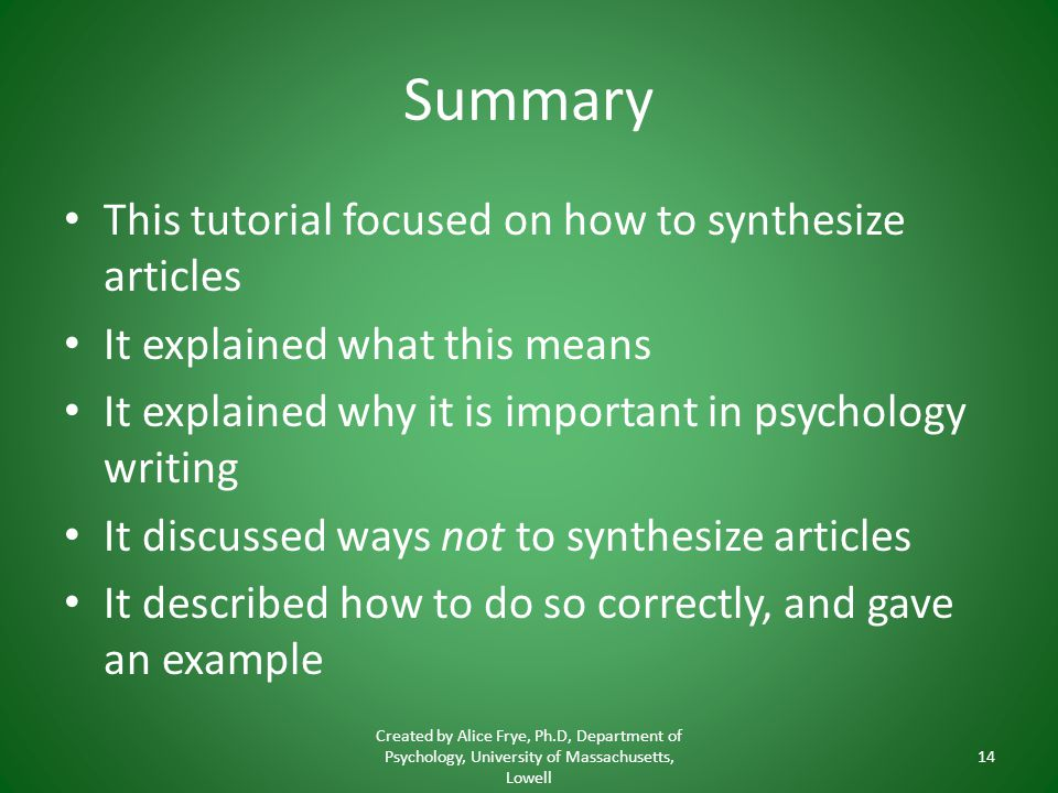 Summary This tutorial focused on how to synthesize articles