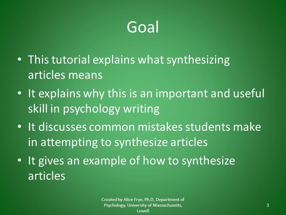 Goal This tutorial explains what synthesizing articles means