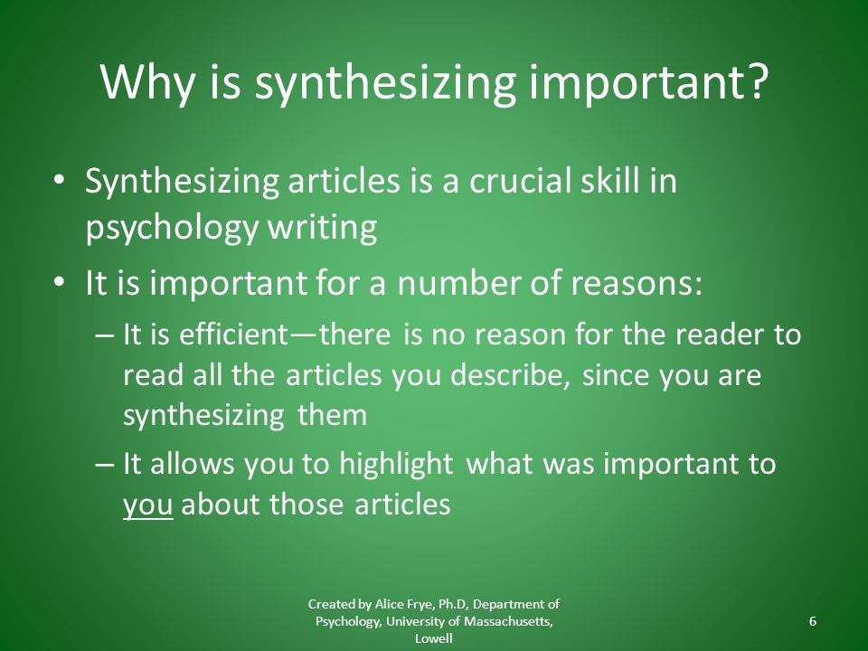 Why is synthesizing important