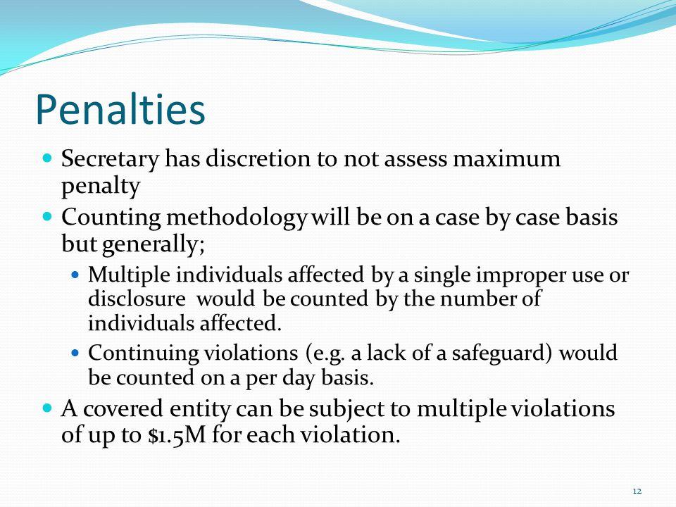 Penalties Secretary has discretion to not assess maximum penalty