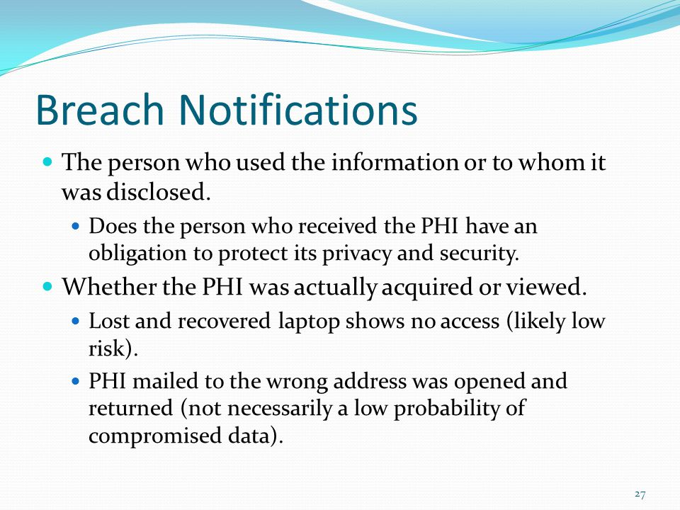 Breach Notifications The person who used the information or to whom it was disclosed.