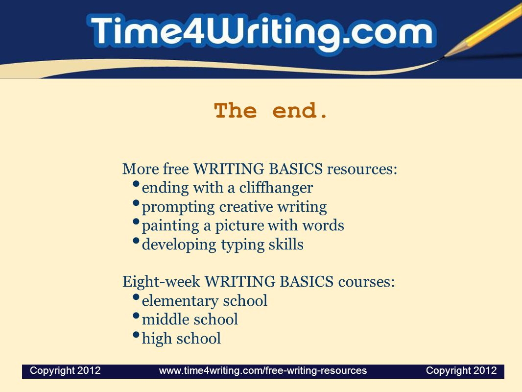 The end. More free WRITING BASICS resources: ending with a cliffhanger