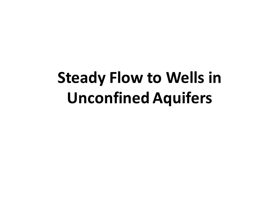 Steady Flow to Wells in Unconfined Aquifers